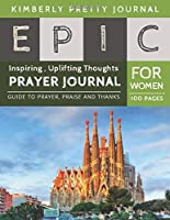Epic Prayer Journal for Women: breakthrough prayer journal | Church Cover Creative Christian Workbook with simple Guide to Journaling : size 8.5x11 Inches Extra Large Made In USA | Epic Series Perfect Gifts