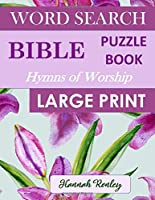 Bible Word Search Puzzle Book - Hymns of Worship Large Print: Favorite Biblical Songs of Praise   Ideal Wordsearch Entertainment for the Holidays