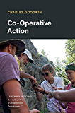 Co-Operative Action (Learning in Doing: Social, Cognitive and Computational Perspectives) (English Edition)
