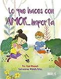 LO QUE HACES CON AMOR... IMPORTA (Spanish Edition) 画像