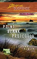 Point Blank Protector (Larger Print Love Inspired Suspense: Emerald Coast 911)