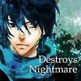 Destroys Nightmare (Feat. Kaito)