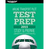 Airline Transport Pilot Test Prep 2015: Study & Prepare