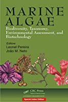 Marine Algae: Biodiversity, Taxonomy, Environmental Assessment, and Biotechnology