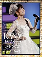 "KANA HANAZAWA live 2017""Opportunity""(初回生産限定盤)(Blu-ray Disc)"