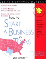 How to Start a Business in Texas: With Forms (Legal Survival Guides)