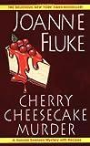 Cherry Cheesecake Murder (Hannah Swensen Mysteries)