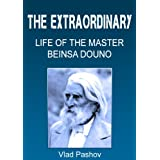 The Extraordinary Life of the Master Beinsa Douno