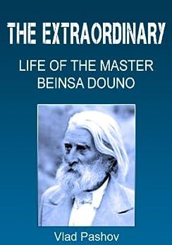 [Pashov, Vlad]のThe Extraordinary Life of the Master Beinsa Douno (English Edition)