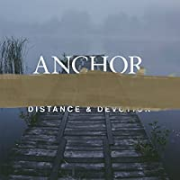 Distance & Devotion by Anchor (2015-03-06)
