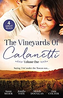 The Vineyards Of Calanetti Volume 1 - 4 Book Box Set by [Colter, Cara, Douglas, Michelle, Meier, Susan, Faye, Jennifer]