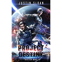 Project Destiny: A SciFi Thriller (Biotech Wars Book 1)
