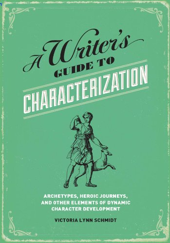 Download A Writer's Guide to Characterization: Archetypes, Heroic Journeys, and Other Elements of Dynamic Character Development (English Edition) B008RB88Y4