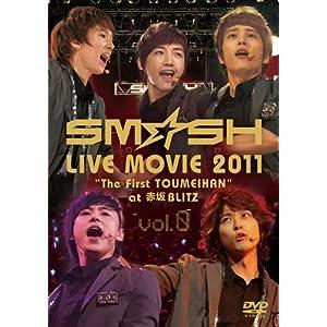 """SM☆SH LIVE MOVIE 2011""""The First TOUMEIHAN""""at 赤坂BLITZ vol.0 [DVD]"""