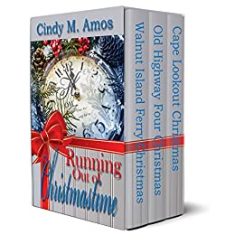 Running Out of Christmastime: Three novellas with so much Christmas...so little time by [Amos, Cindy M.]