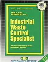 Industrial Waste Control Specialist (Career Examination Series : C-3454)