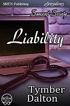 [Dalton, Tymber]のLiability [Suncoast Society] (Siren Publishing Sensations)