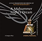 A Midsummer Night's Dream: A Fully-dramatized Recording of William Shakespeare's (Arkangel Complete Shakespeare)