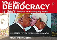 What Kind of Democracy Is This?: Politics in a changing world