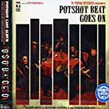 POTSHOT BEAT GOES ON