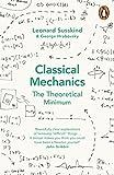 Classical Mechanics: The Theoretical Minimum (Theoretical Minimum 1)