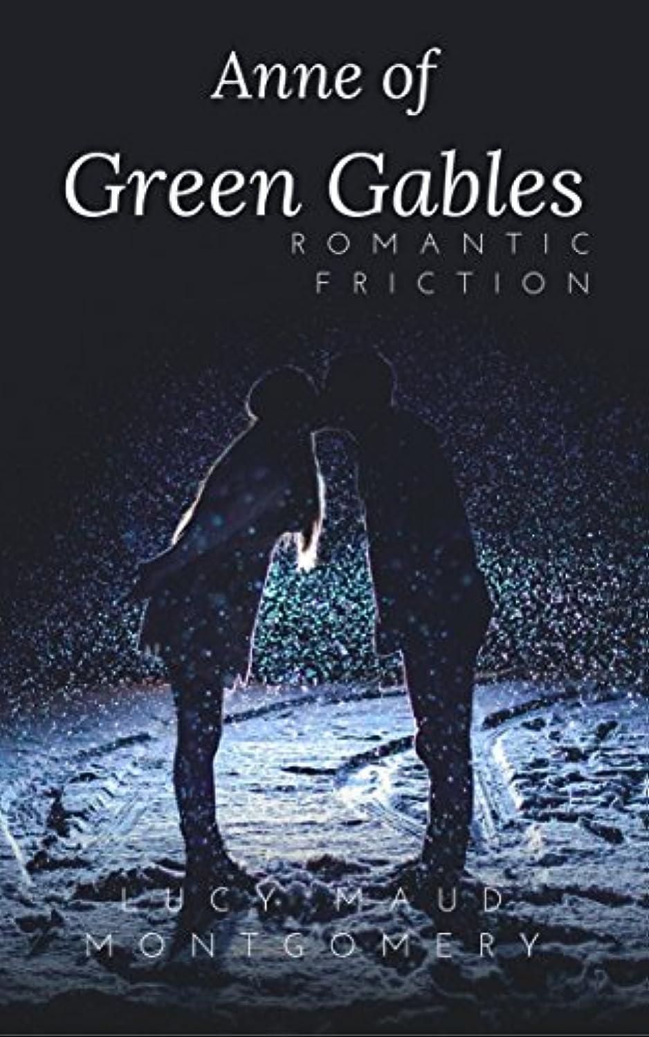 単なるパスタ有毒なAnne of Green Gables : (Annotated) (English Edition)