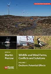 Wildlife and Wind Farms: Conflicts and Solutions; Onshore: Potential Effects (Conservation Handbooks)