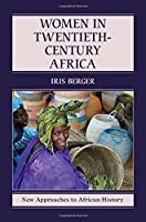 Women in Twentieth-Century Africa (New Approaches to African History)