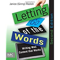Letting Go of the Words: Writing Web Content that Works (Int…