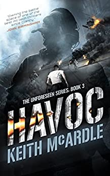 Havoc: The Unforeseen Series Book 3 by [McArdle, Keith]