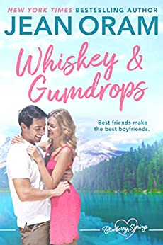 Whiskey and Gumdrops: A Blueberry Springs Sweet Romance by [Oram, Jean]