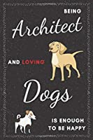 Architect & Dogs Notebook: Funny Gifts Ideas for Men/Women on Birthday Retirement or Christmas - Humorous Lined Journal to Writing