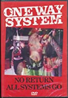 One Way System: No Return/All Systems Go