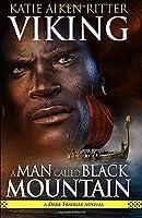 VIKING: A Man Called Black Mountain: a Dark Traveler novella