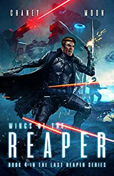 Wings of the Reaper: An Intergalactic Space Opera Adventure (The Last Reaper Book 4) by [Chaney, J.N., Moon, Scott]