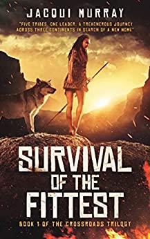 Survival of the Fittest (Book 1 of the Crossroads Trilogy) by [Murray, Jacqui]