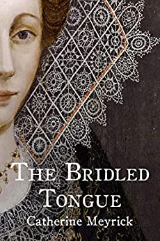 The Bridled Tongue by [Meyrick, Catherine]