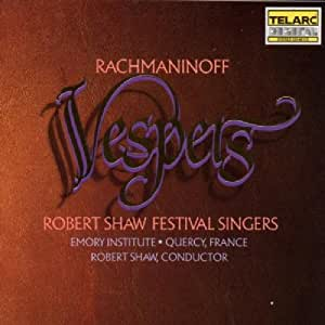 Rachmaninoff: Vespers ROBERT SHAW FESRIVAL SINGERS