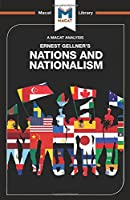 Nations and Nationalism (The Macat Library)