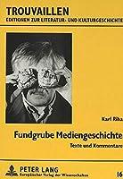 Fundgrube Mediengeschichte: Texte und Kommentare (Trouvaillen - Editionen zur Literatur- und Kulturgeschichte) (German Edition) [並行輸入品]