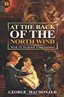 At the Back of The North Wind : With 76 original illustrations