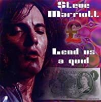Lend Us A Quid by Steve Marriot (2010-07-13)