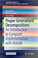 Proper Generalized Decompositions: An Introduction to Computer Implementation with Matlab (SpringerBriefs in Applied Sciences and Technology)