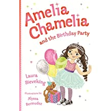 Amelia Chamelia and the Birthday Party: Amelia Chamelia 1