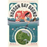 Hudson Bay Bound: Two Women, One Dog, Two Thousand Miles to the Arctic