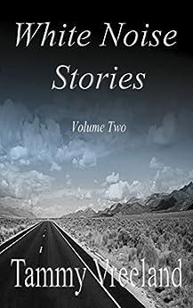 White Noise Stories - Volume Two by [Vreeland, Tammy]