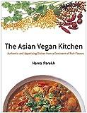 英文版 究極のエイジャン・ベジタリアン・レシピ - The Asian Vegan Kitchen: Authentic and Appetizing Dishes from a Continent of Rich Flavors