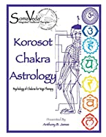 Korosot Chakra Astrology: Psychology of Chakras for Yoga Therapy