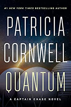 Quantum: A Thriller (Captain Chase Book 1) by [Cornwell, Patricia]