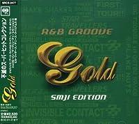 GOLD R&B GROOVE~SMEJ EDITION